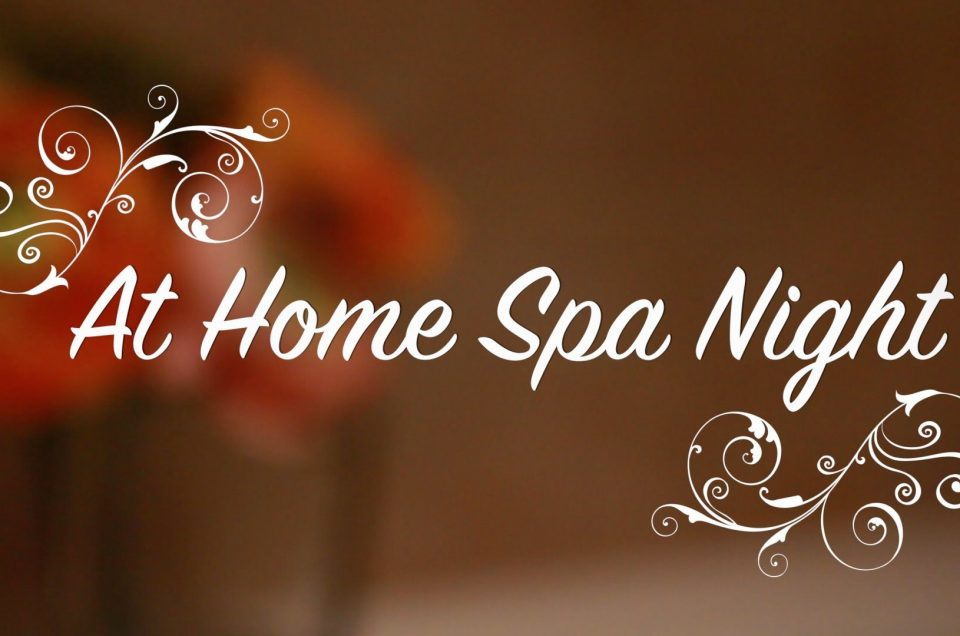 AT-HOME SPA NIGHT